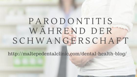 Periodontal Disease during Pregnancy_German